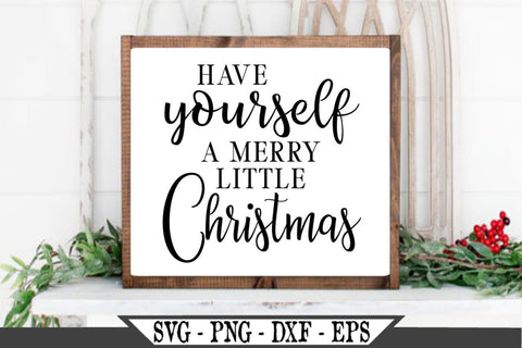 Have Yourself A Merry Little Christmas SVG Vector Cut File SVG My Sassy Gifts