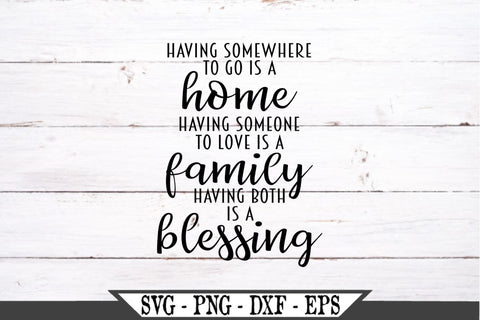 Having Somewhere To Go Is A Home SVG Vector Cut File SVG My Sassy Gifts