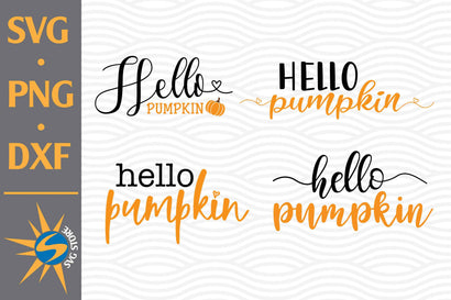 Hello Pumpkin SVG, PNG, DXF Digital Files Include SVG SVGStoreShop