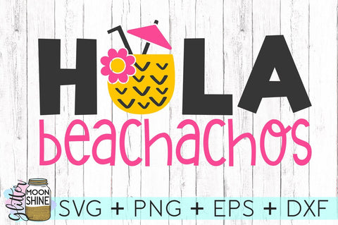 Hola Beachachos SVG Glitter Moonshine Designs