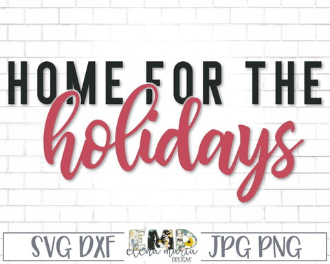 Home For The Holidays SVG SVG Elena Maria Designs