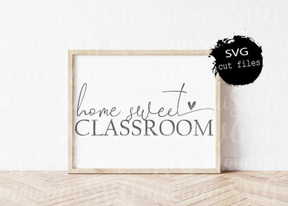 Home Sweet Classroom Svg, Quarantine Svg, Distance Learning, Teacher Svg, Teacher Quote Svg SVG MaiamiiiSVG