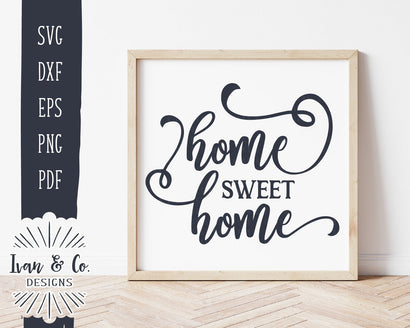 Home Sweet Home SVG Files | Farmhouse | Family | Home | Ivan & Co. Designs SVG Ivan & Co. Designs