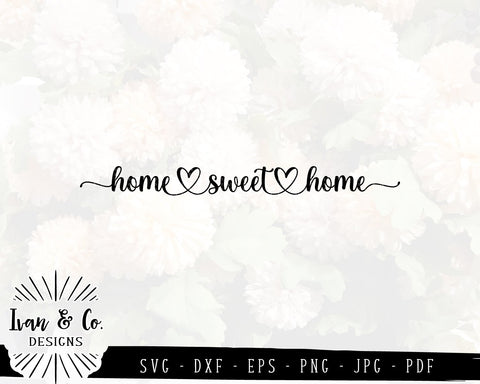 Home Sweet Home SVG Files | Farmhouse | Heart | Family | Home SVG (859920565) SVG Ivan & Co. Designs