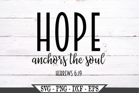 Hope Anchors The Soul SVG Vector Cut File SVG My Sassy Gifts
