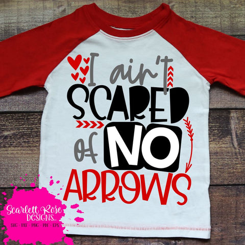 I Ain't Scared of No Arrow SVG SVG Scarlett Rose Designs