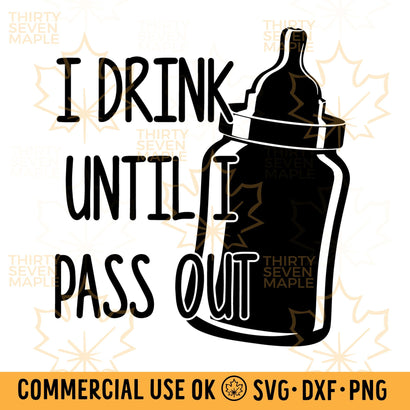 I Drink Until I Pass Out SVG Thirty Seven Maple