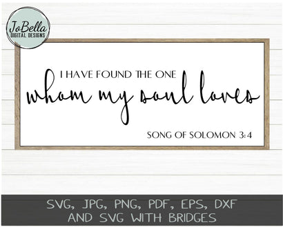 I Have Found The One Whom My Soul Loves SVG Cut File and Printable SVG JoBella Digital Designs