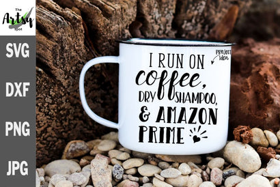 I run on coffee, dry shampoo and Amazon Prime - funny coffee svg dxf SVG The Artsy Spot