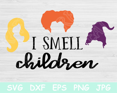 I Smell Children Svg, Hocus Pocus Svg, Sanderson Sisters Svg, Halloween Svg Files for Cricut, Hocus Pocus Clipart Silhouette Cutting Files. SVG TiffsCraftyCreations