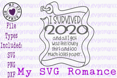 I Survived 2020 And All I Got Was This Lousy Shirt And Too Much Toilet Paper SVG PNG DXF SVG mysvgromance