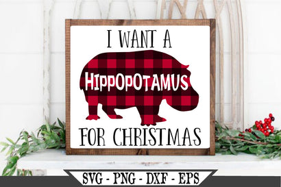 I Want A Hippopotamus For Christmas SVG Vector Cut File SVG My Sassy Gifts