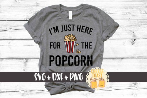 I'm Just Here For The Popcorn - National Popcorn Day SVG PNG DXF Cut Files SVG Cheese Toast Digitals