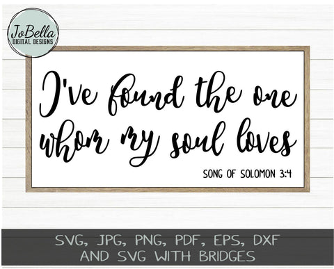 I've Found The One Whom My Soul Loves SVG Cut File and Printable SVG JoBella Digital Designs