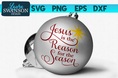 Jesus is the Reason for the Season SVG SVG Laura Swanson Design
