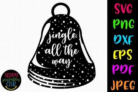 Jingle All the Way SVG- DXF-EPS I Christmas SVG I Winter SVG SVG Happy Printables Club
