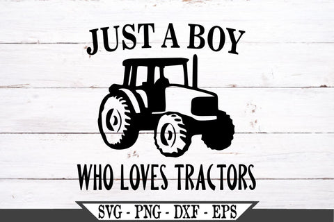 Just A Boy Who Loves Tractors SVG Vector Cut File SVG My Sassy Gifts
