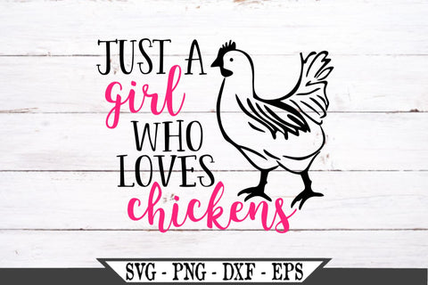 Just A Girl Who Loves Chickens SVG Vector Cut File SVG My Sassy Gifts