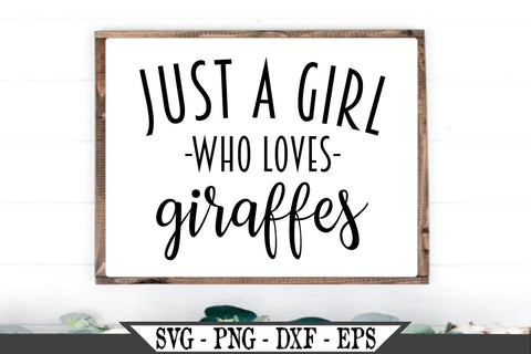 Just A Girl Who Loves Giraffes SVG Vector Cut File SVG My Sassy Gifts