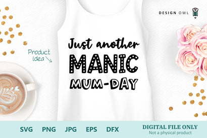 Just Another Manic Mum-Day - SVG file SVG Design Owl