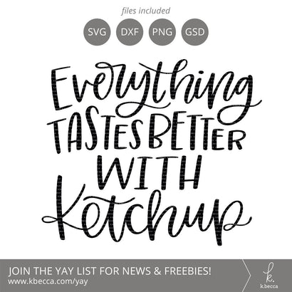 Ketchup SVG - Everything Tastes Better With Ketchup SVG k.becca