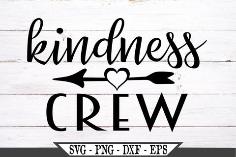 Kindness Crew SVG Vector Cut File SVG My Sassy Gifts