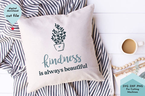 Kindness is Always Beautiful House Plant SVG Cut File SVG Lettershapes