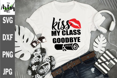Kiss my class goodbye - senior 2021 - graduation 2021 SVG The Artsy Spot