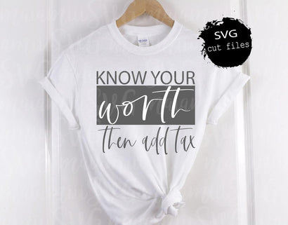 Know Your Worth Then Add Tax Svg, Inspirational Svg, Quote Svg, Funny Svg SVG MaiamiiiSVG