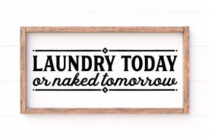 Laundry Today Or Naked Tomorrow SVG SVG So Fontsy Design Shop