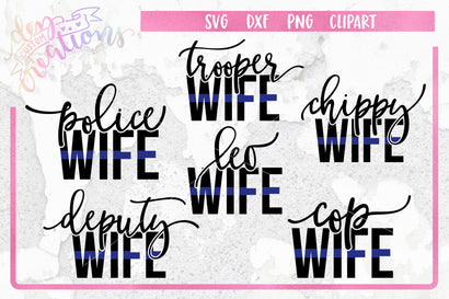 Law Enforcement Wife Bundle SVG Dez Custom Creations