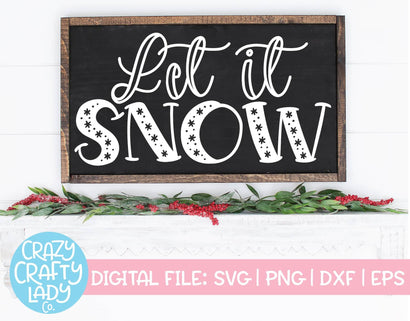 Let It Snow | Winter SVG Cut File SVG Crazy Crafty Lady Co.