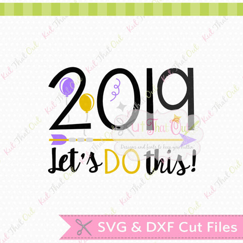Lets Do This 2019 Design SVG & DXF Cut File Design Kut That Out