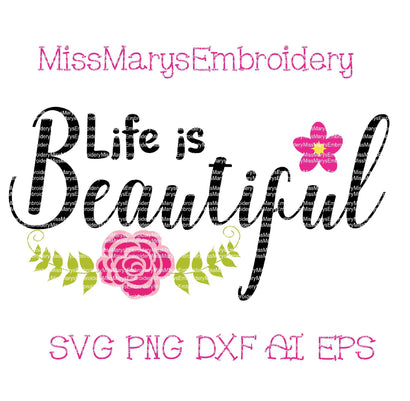Life is Beautiful SVG MissMarysEmbroidery