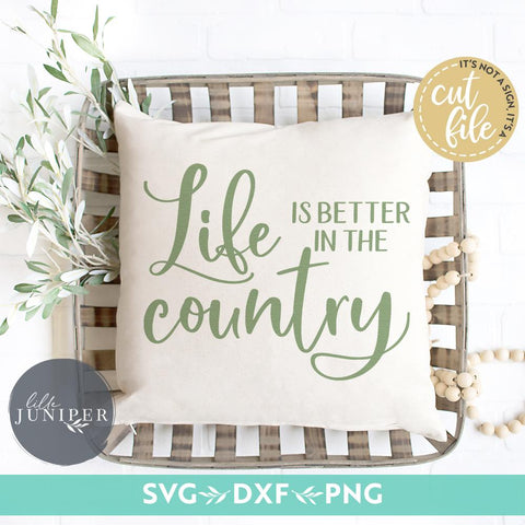 Life is Better in the Country SVG | Home SVG | Rustic Sign Design SVG LilleJuniper