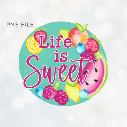 Life Is Sweet PNG Sublimation File Sublimation ShopGathered