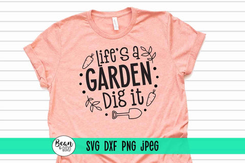 Life's a Garden Dig it SVG Bean & Bird