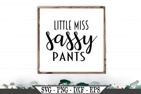 Little Miss Sassy Pants SVG Vector SVG My Sassy Gifts