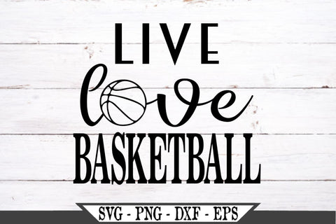 Live Love Basketball SVG Vector Cut File SVG My Sassy Gifts