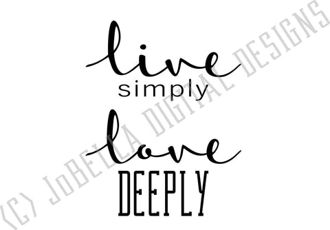 Live Simply Love Deeply SVG Cut File and Printable SVG JoBella Digital Designs