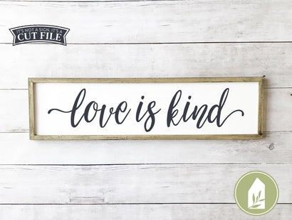 Love is Kind SVG | Family SVG | Rustic Sign | Modern Farmhouse SVG LilleJuniper