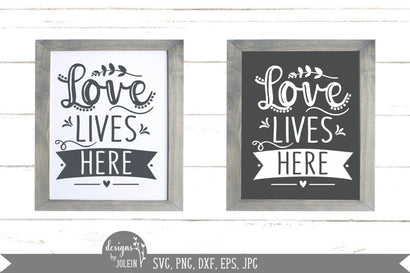 Love lives here SVG, Farmhouse sign SVG SVG Designs by Jolein
