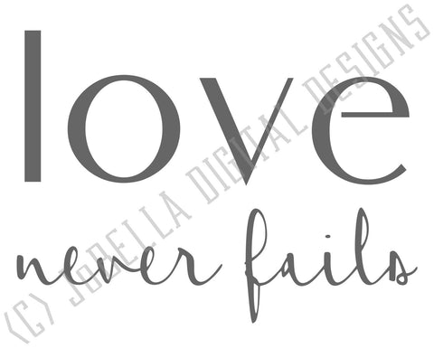 Love Never Fails SVG Cut File and Printable SVG JoBella Digital Designs