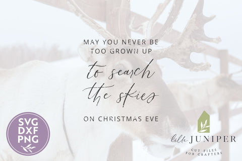 May You Never Be Too Grown Up SVG | Christmas Eve SVG SVG LilleJuniper