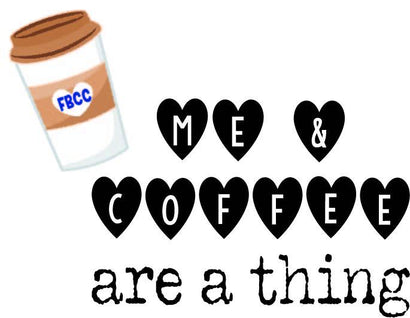 Me and Coffee are a thing SVG Fueled by Coffee and Chaos