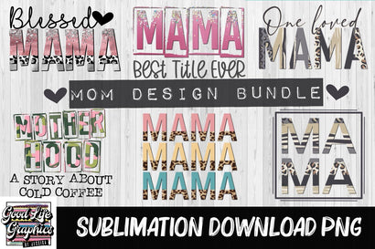 Mom mini bundle-Sublimation designs-PNG Sublimation Good Life Graphics By Jessica