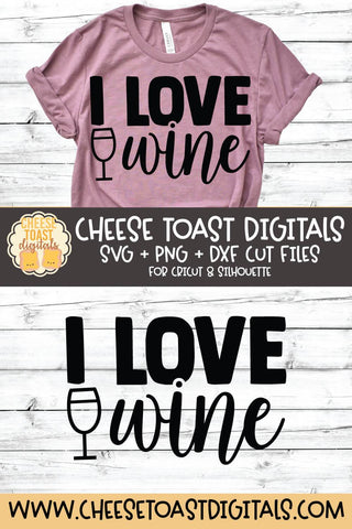 Mom SVG | I Love Wine SVG Cheese Toast Digitals