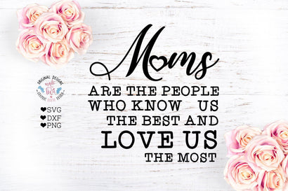 Moms are the People who Love Us the Most SVG Graphic House Design