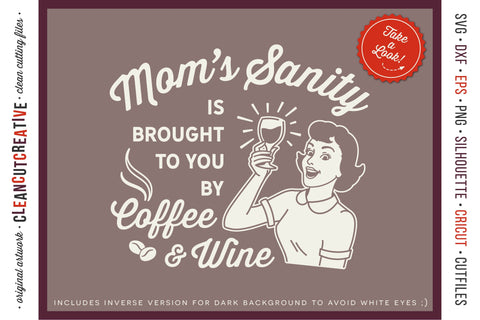 Moms Sanity is brought to you by Coffee and Wine | funny retro housewife SVG SVG CleanCutCreative