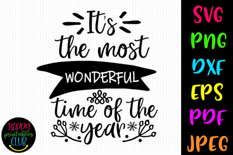 Most Wonderful Time of the Year SVG- DXF-EPS I Christmas SVG SVG Happy Printables Club